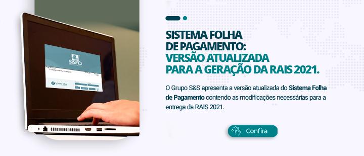 Sistema Folha de Pagamento: versão atualizada para a geração da RAIS 2021.