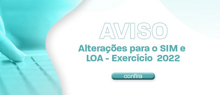 Alterações para o SIM e LOA – Exercício 2022